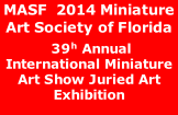 MASF  2014 Miniature Art Society of Florida  39h Annual International Miniature Art Show Juried Art Exhibition