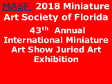 MASF  2018 Miniature Art Society of Florida  43th  Annual International Miniature Art Show Juried Art Exhibition
